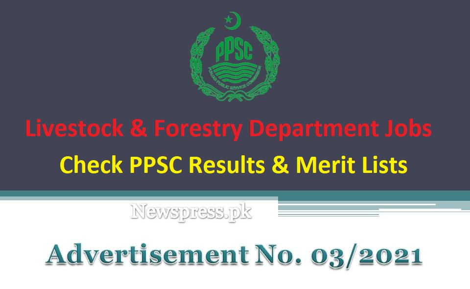 Livestock and Forestry Department PPSC Jobs Result 2021
