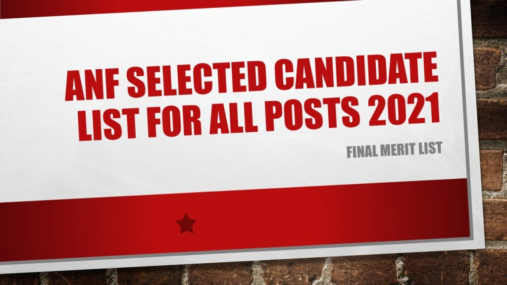 ANF Selected candidate list for all posts 2021