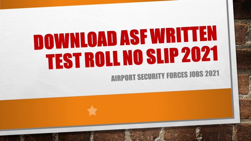 Download ASF Written Test Roll No Slip 2021