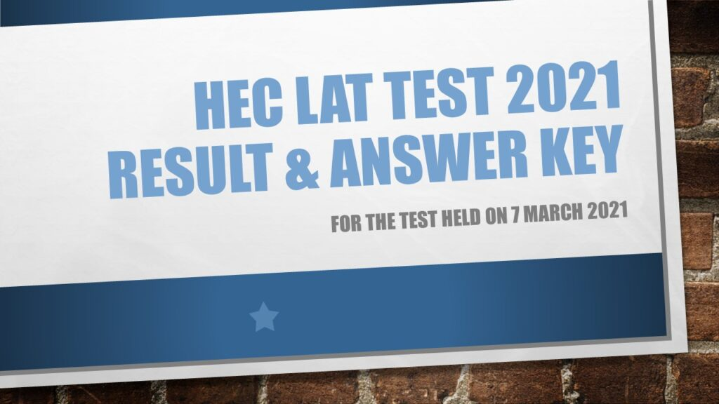 HEC LAT Test 2021 Result and Answer Key 7 March