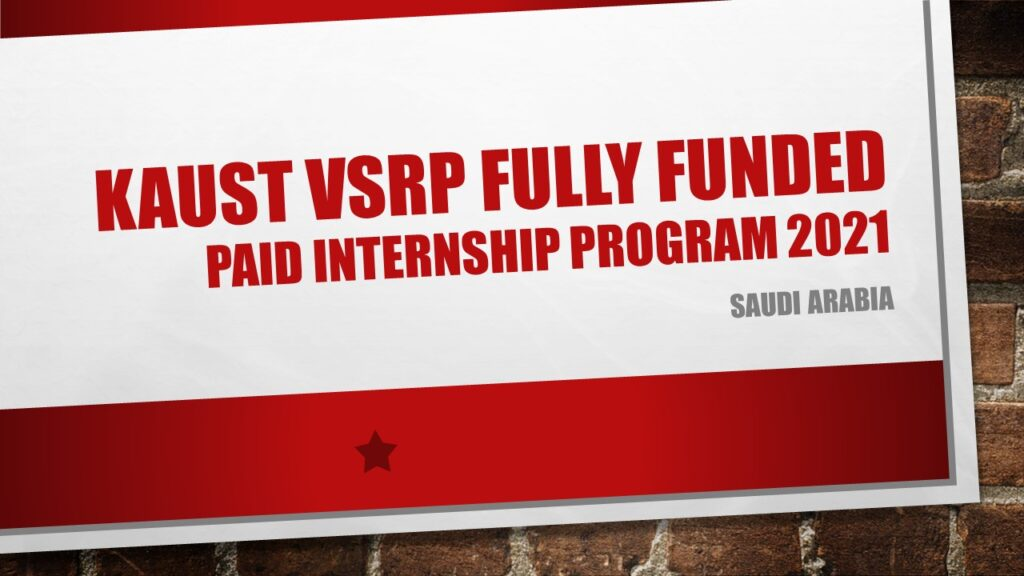 KAUST VSRP Fully Funded Paid Internship Program 2021