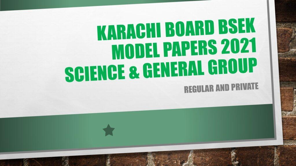 Karachi Board BSEK Model Papers 2021 Science & General Group