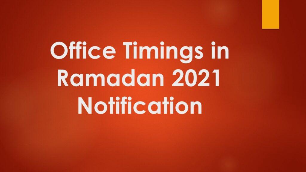 Office Timings in Ramadan 2021 Notification