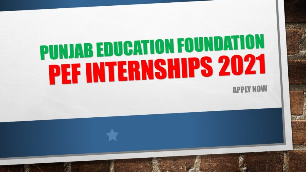 Punjab Education Foundation PEF Internships 2021
