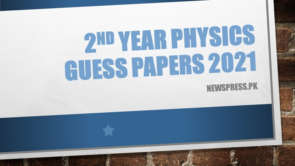 FSc 2nd Year Physics Guess Papers 2021