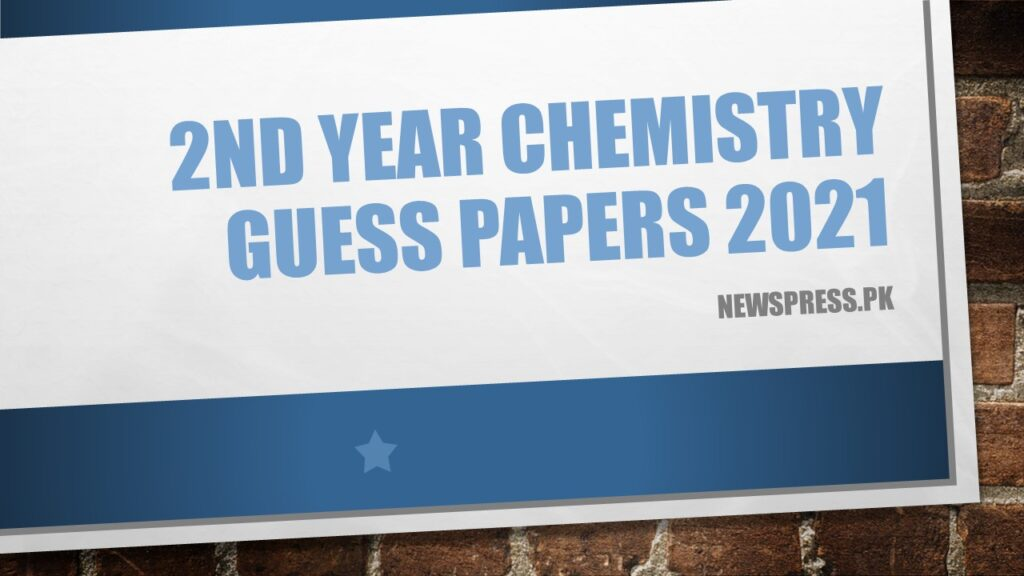 2nd Year Chemistry Guess Papers 2021