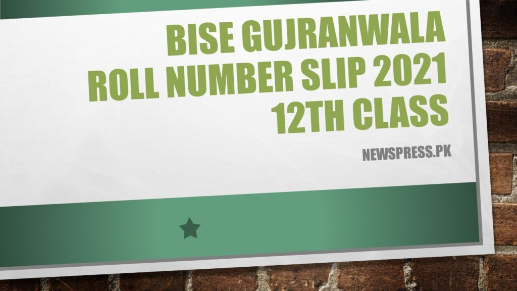 BISE Gujranwala Roll Number Slip 2021 12th Class