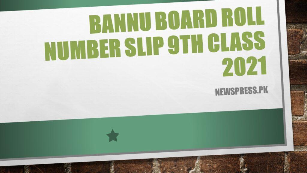 Bannu Board Roll Number Slip 9th Class 2021