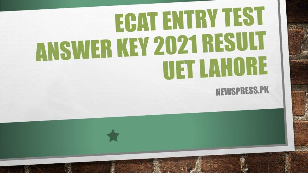 ECAT Entry Test Answer Key 2021 Result UET Lahore