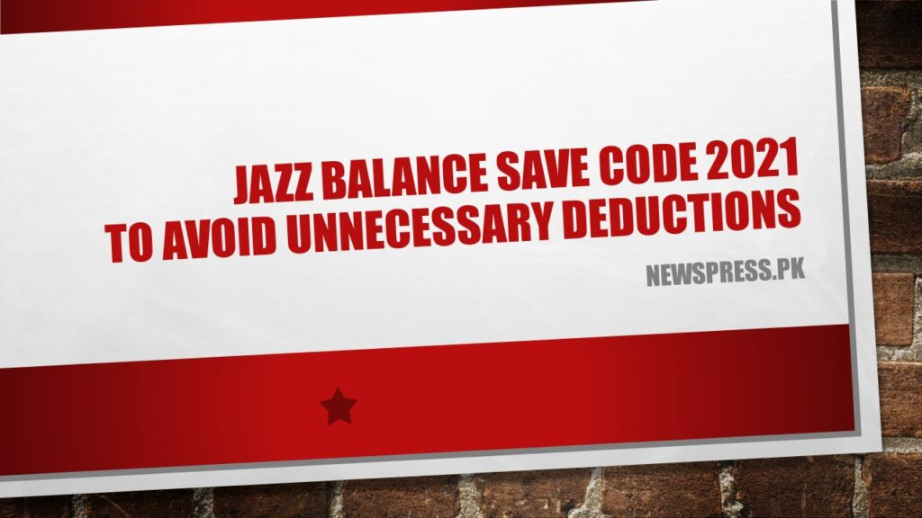 Jazz Balance Save Code 2021 to Avoid Unnecessary Deductions