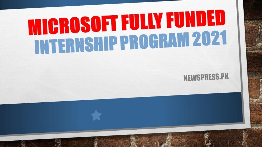 Microsoft Fully Funded Internship Program 2021