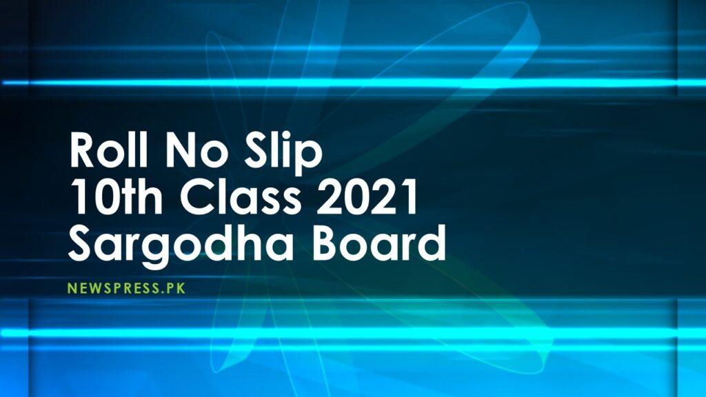 Roll No Slip 10th Class 2021 Sargodha Board