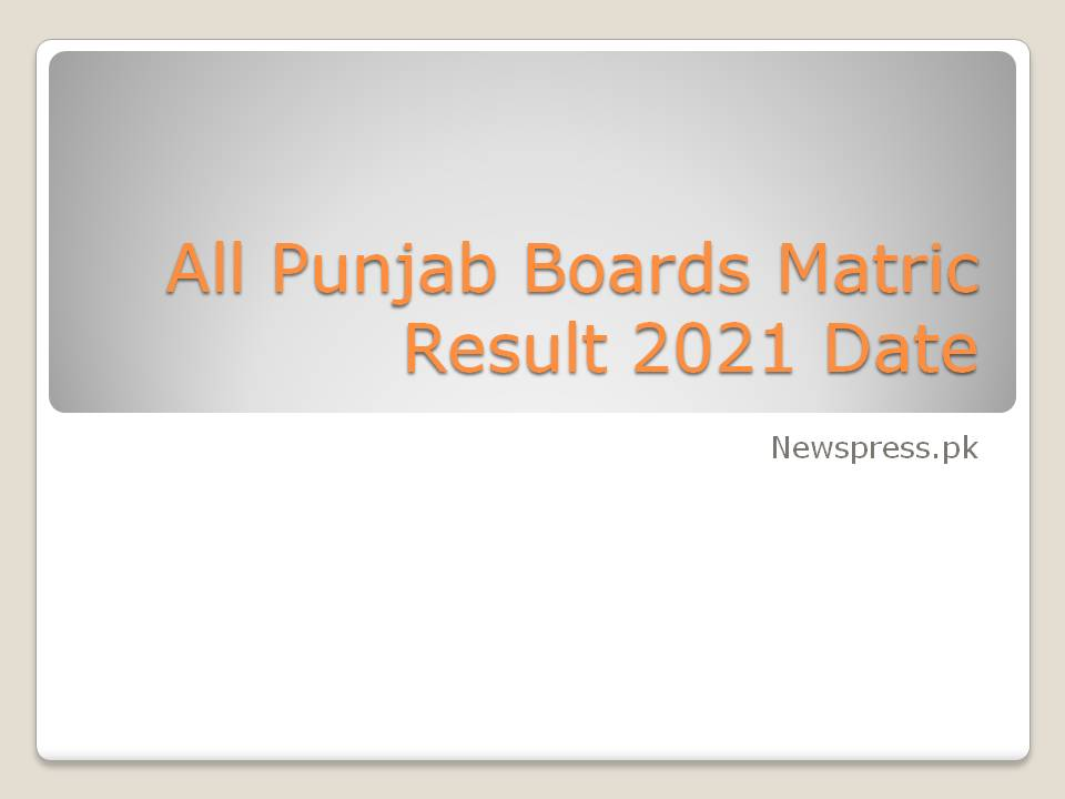 All Punjab Boards Matric Result 2021 Date