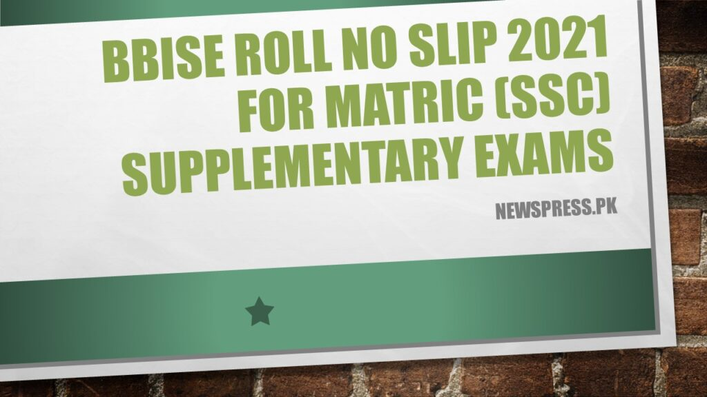 BBISE Roll No Slip 2021 for Matric (SSC) Supplementary Exams