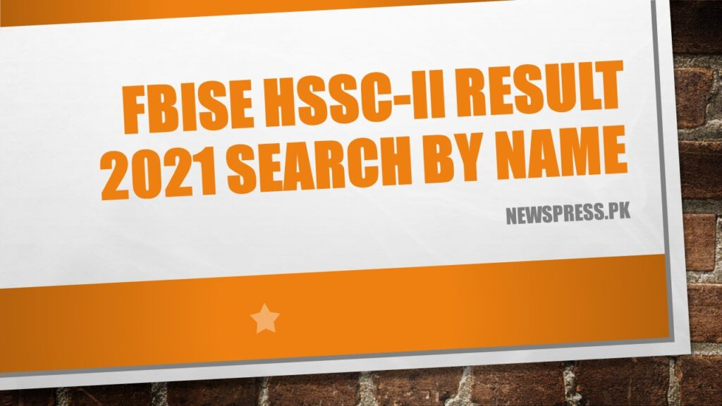 FBISE HSSC-II RESULT 2021 Search by Name
