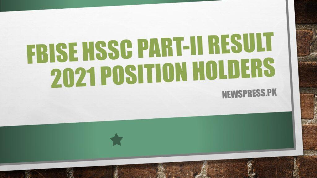 FBISE HSSC Part-II Result 2021 Position Holders