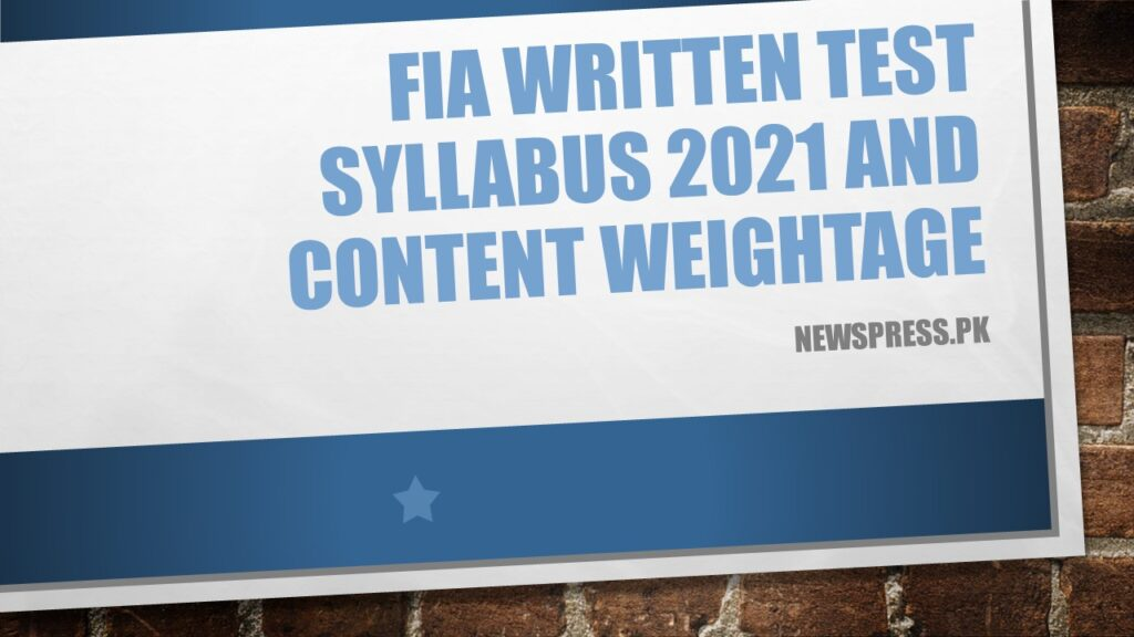 FIA Written Test Syllabus 2021 and Content Weightage