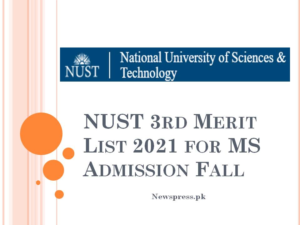 NUST 3rd Merit List 2021 for MS Admission Fall