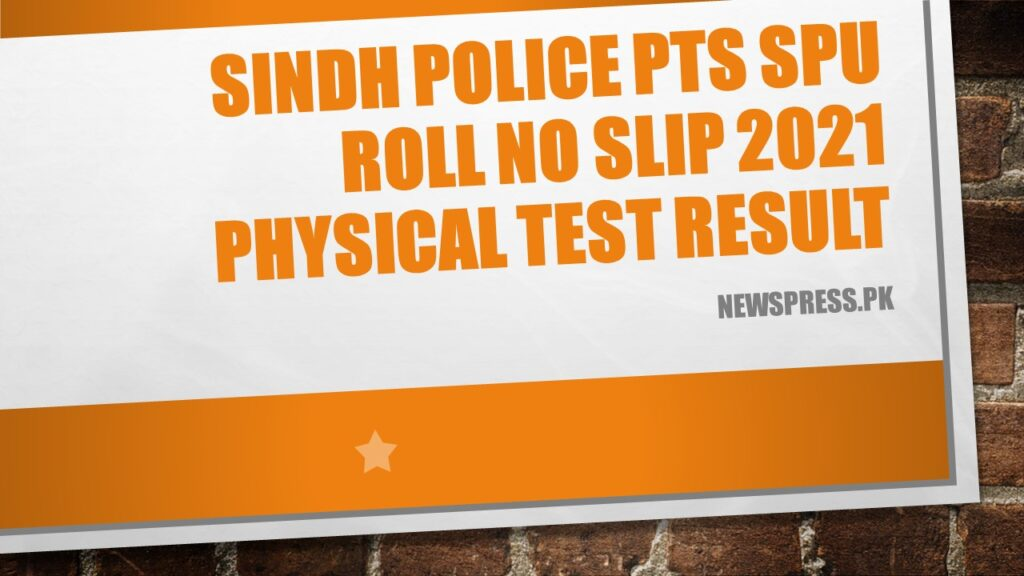 Sindh Police PTS SPU Roll No Slip 2021 Physical Test Result
