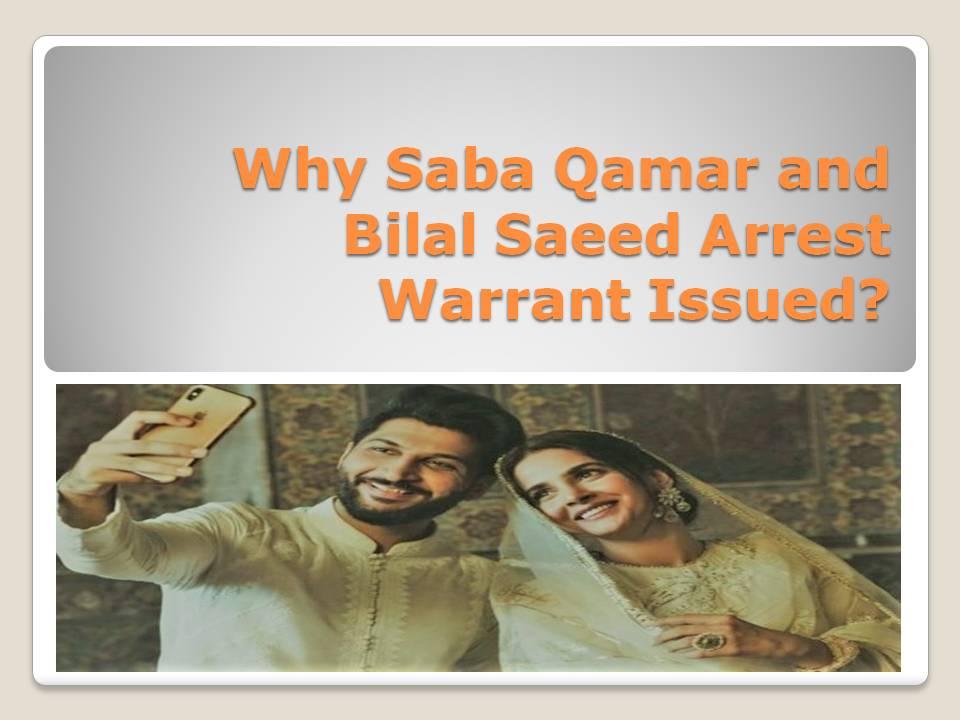 Why Saba Qamar and Bilal Saeed Arrest Warrant Issued?
