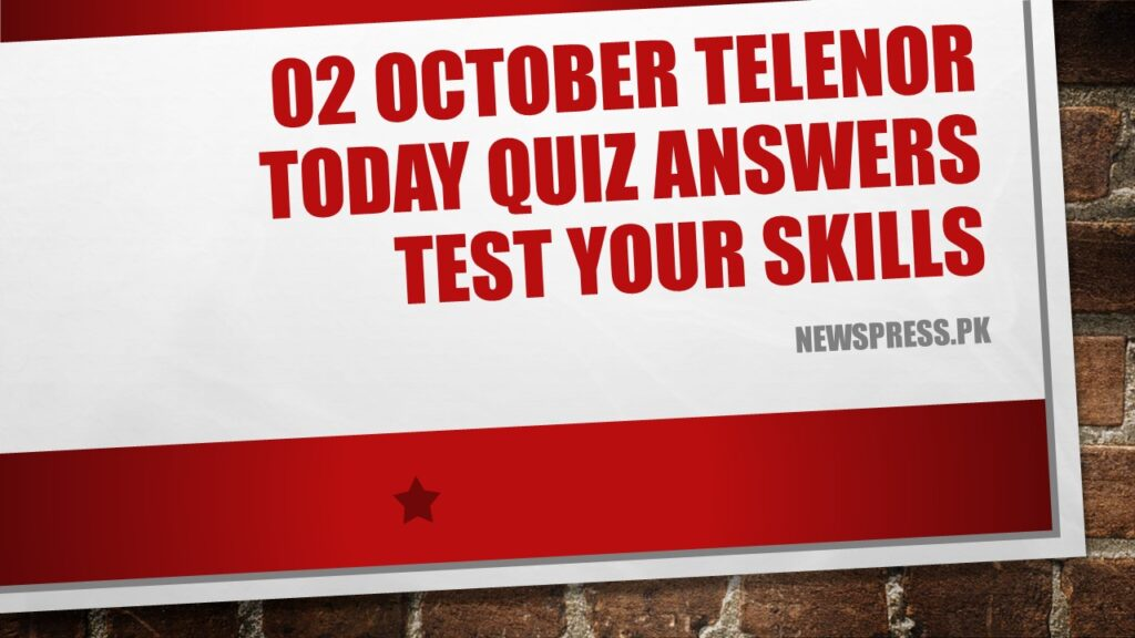 02 October Telenor Today Quiz Answers Test Your Skills