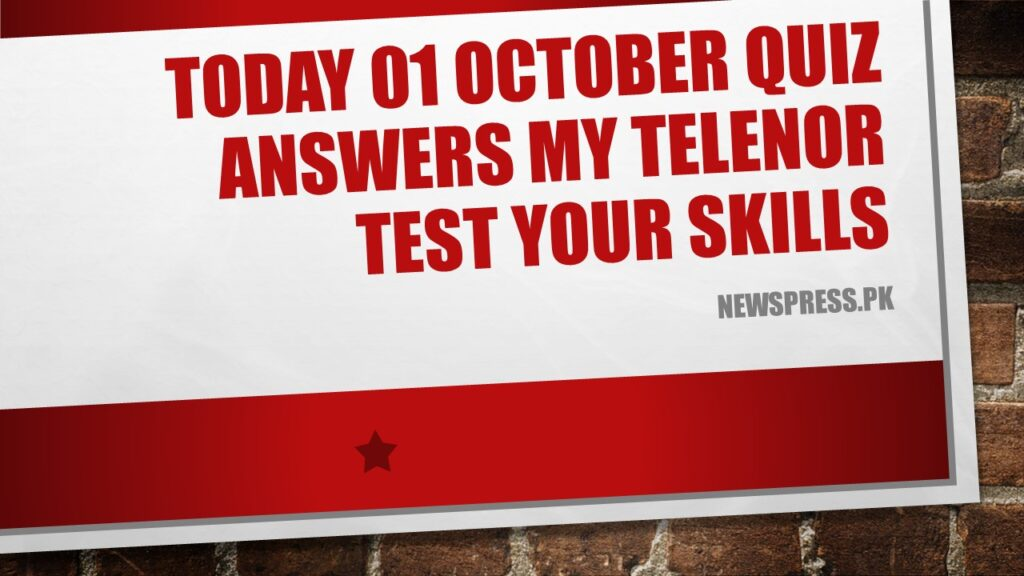 Today 01 October Quiz Answers My Telenor Test Your Skills
