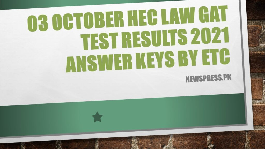 03 October HEC Law GAT Test Results 2021 Answer Keys by ETC