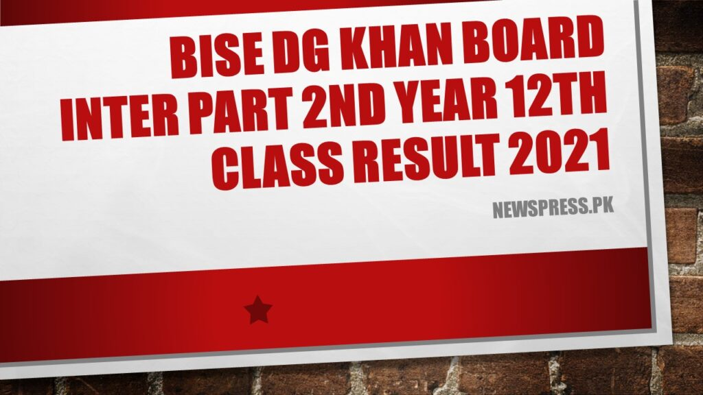 BISE DGKhan Board Inter Part 2nd Year 12th Class Result 2021