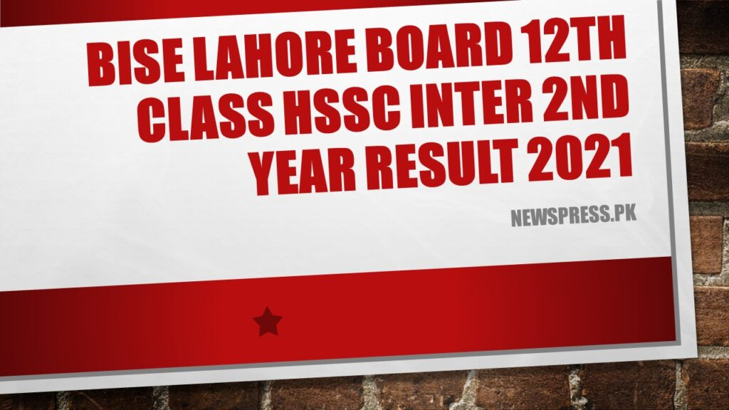 BISE Lahore Board 12th Class HSSC Inter 2nd Year Result 2021