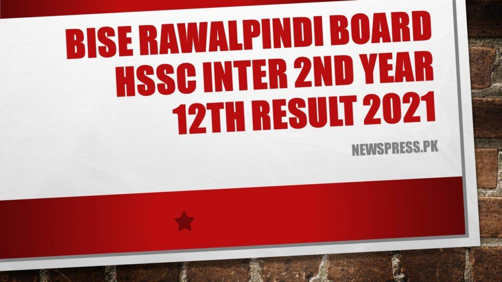 BISE Rawalpindi Board HSSC Inter 2nd Year 12th class Result 2021
