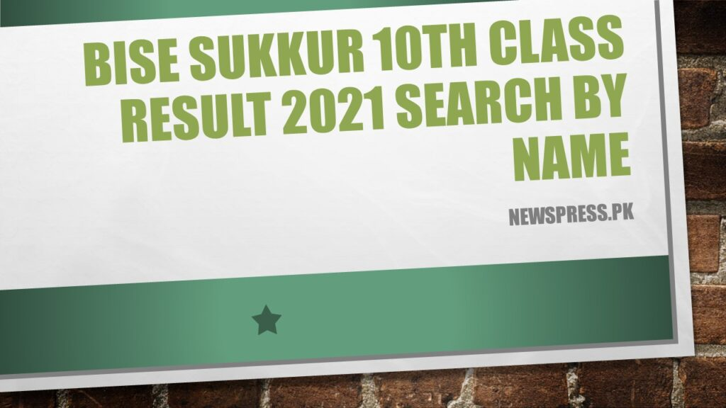 BISE Sukkur 10th Class Result 2021 Search by Name