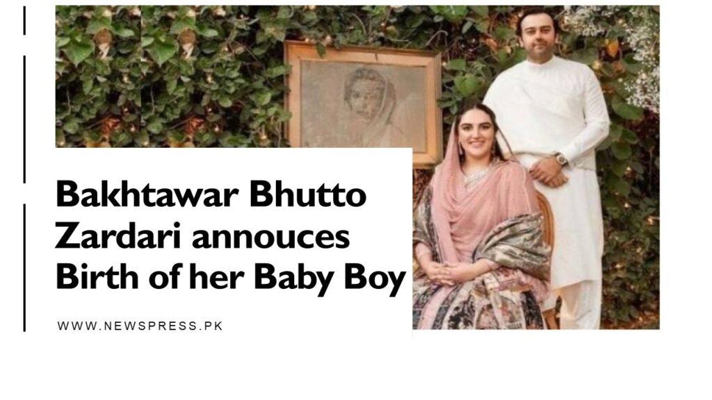 Bakhtawar Bhutto Zardari announces Birth of her Baby Boy