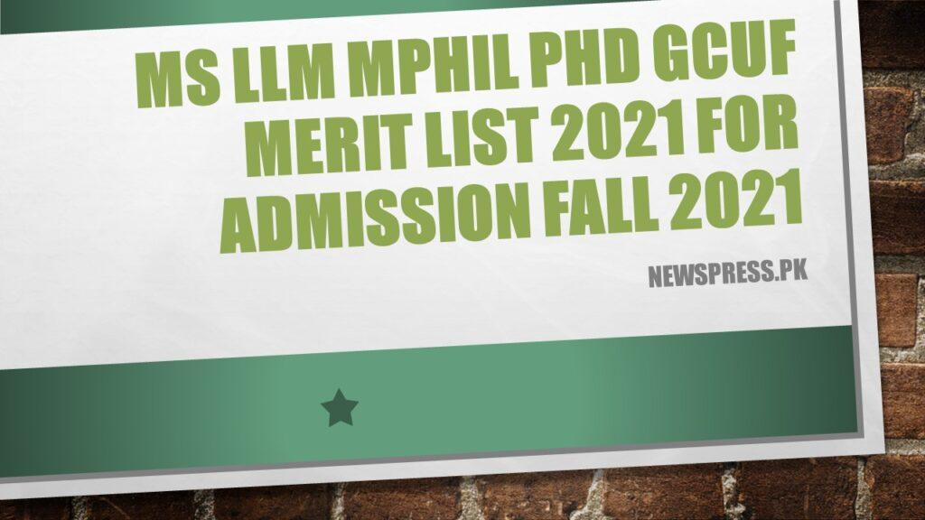 MS LLM MPhil PhD GCUF Merit List 2021 for Admission Fall 2021