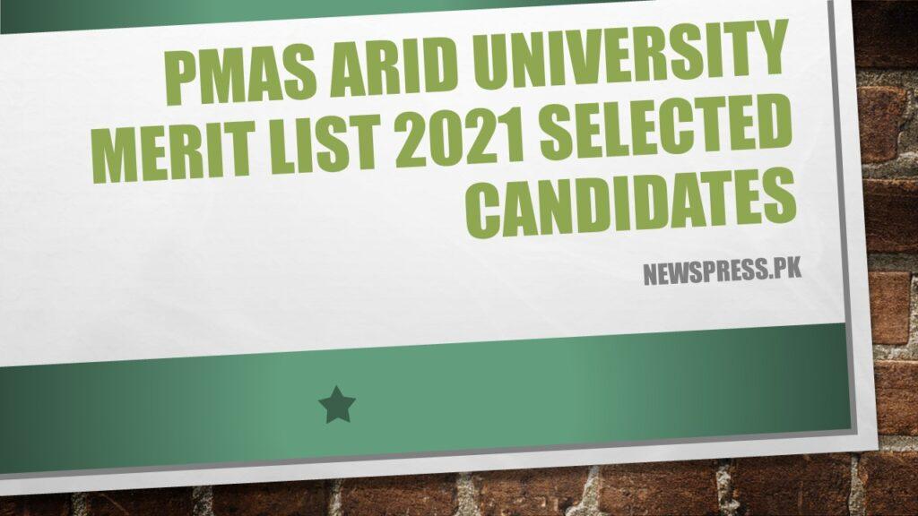 PMAS Arid University Merit List 2021 Selected/qualified Candidates