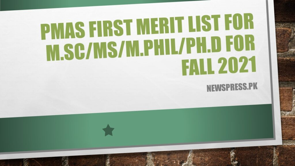 PMAS First Merit List for M.Sc/MS/M.Phil/PhD for Fall 2021