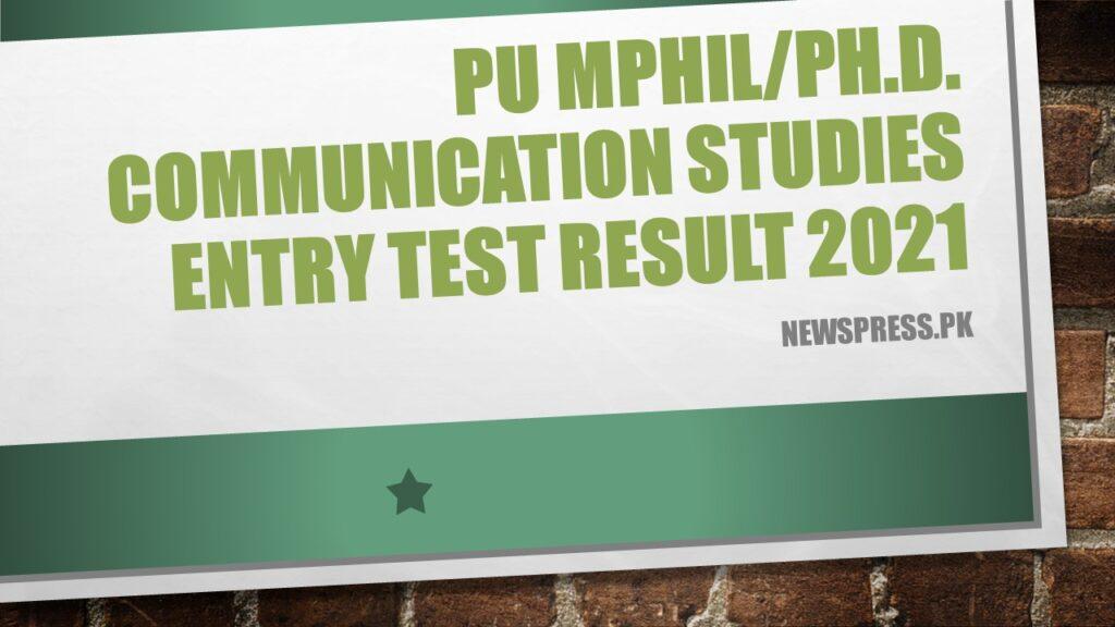 PU MPhil/Ph.D. Communication Studies Entry Test Result 2021