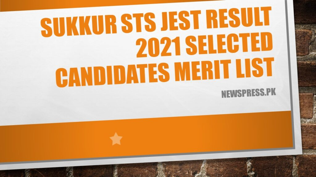 Sukkur STS JEST Result 2021 Selected Candidates Merit List