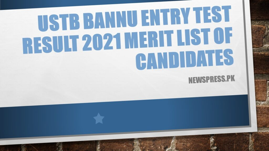 USTB Bannu Entry Test Result 2021 Merit List of Candidates